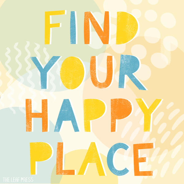 find your happy place quote