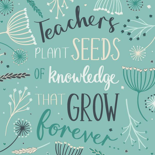 teachers plant seeds quote